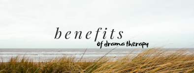 what are the benefits of drama therapy